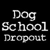 Dog School Drop Out