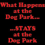 What Happens at the Dog Park... Stays at the Dog Park!
