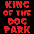 King of the Dog Park