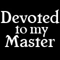 Devoted to my Master