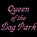 Queen of the Dog Park