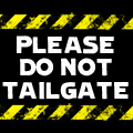 Please Do Not Tailgate